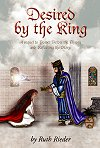 Desired by the King - A sequal to Power Before the Throne and  Reflecting the Glory